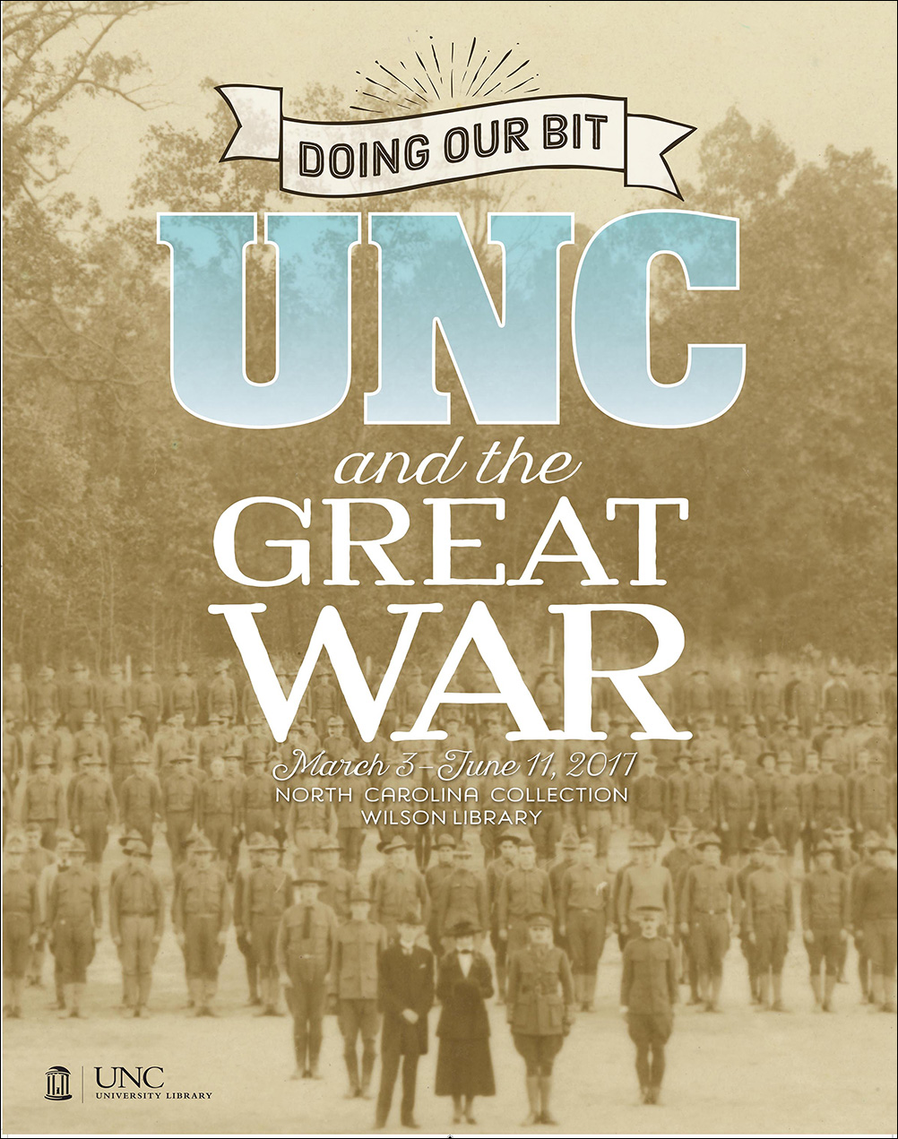 Poster for the Doing Our Bit: UNC and the Great War exhibt, with the dates March 3 - June 11, 2017.