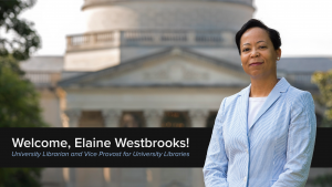 Welcome, Elaine Westbrooks! University Librarian and Associate Provost for University Libraries
