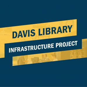 Davis Library Infrastrcuture Project Graphic