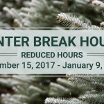 Winter break hours reduced hours December 15, 2017 through January 9, 2018.