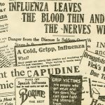Montage of 1918 newspaper headlines and advertisements about flu and remedies