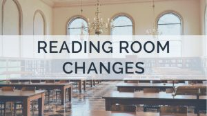 "Text that reads ""reading room changes"" over photo of a reading room"
