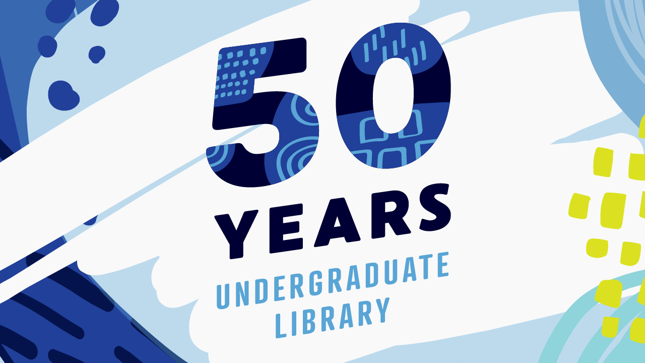 #HouseParty50: Celebrate Fifty Years of the Undergraduate Library