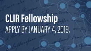 CLIR Fellowship apply by January 4, 2019