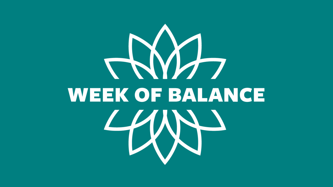 Week of Balance Is Here — Just in Time for Exams