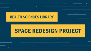 Health Sciences Library space redesign project