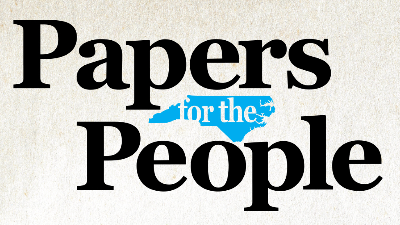 EXHIBITION TEMPORARILY CLOSED (digital version available): Papers for the People: A Treasury of North Carolina News Sources