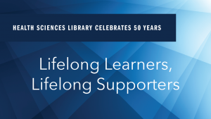 """The ords """"Health Sciences Library Celebrates 50 Years: Lifelong Learners, Lifelong Supporters"""" laid on top of a blue square pattern"""