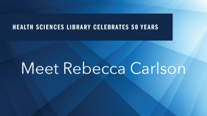 """The ords """"Health Sciences Library Celebrates 50 Years: Meet Rebecca Carlson"""" laid on top of a blue square pattern"""