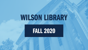 """Wilson Library: Fall 2020"" laid on top of a picture of Wilson Library with a blue filter"