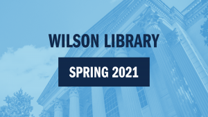 """Wilson Library Spring 2021"" laid on top of image of Wilson Library with blue filter"