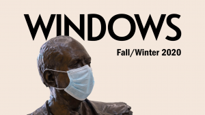 Windows Magazine, Fall/Winter 2020, above an image of a busy wearing a paper face mask